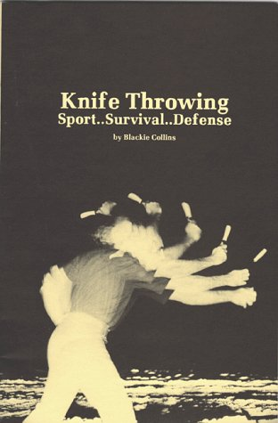Knife Throwing: Sport Survival Defense