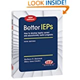 Better IEPs How to Develop Legally Correct and Educationally Useful Programs Barbara D. Bateman, Mary Anne Linden, Joan Donovan and Tom Kinney