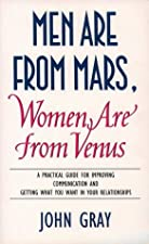 Men Are from Mars Women Are from Venus A Practical Guide by John Gray