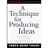 A Technique for Producing Ideas (McGraw-Hill Advertising Classic)by James Young