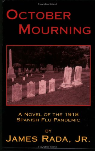 October Mourning: A Novel of the 1918 Spanish Flu Pandemic (Autographed) PDF