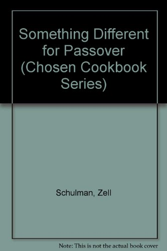 Something Different for Passover (Chosen Cookbook Series) by Zell Schulman
