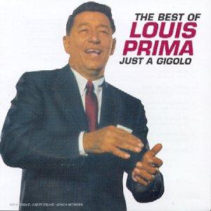 Louis Prima - The Best Of Louis Prima : Just A Gigolo - Zortam Music
