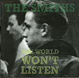 World won't listen  - Smiths