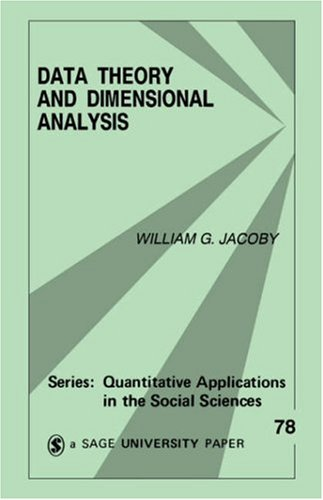 Data Theory and Dimensional Analysis (Quantitative Applications in the Social Sciences)