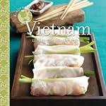 Kochen wie in Vietnam: Eine kulinaris...