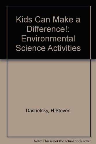 Kids Can Make a Difference!: Environmental Science Activities PDF