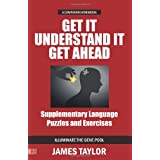 GET IT, UNDERSTAND IT, GET AHEAD COMPANION WORKBOOK - supplementary language puzzles and exercisesby James Taylor