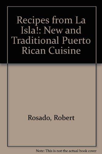 Recipes from LA Isla: New & Traditional Puerto Rican Cuisine by Rosado, Robert, Rosado, Judith Healey (1995) Hardcover (Recipes From La Isla compare prices)