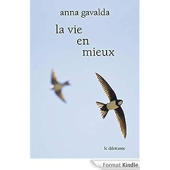 Anna Gavalda - La Vie en mieux : Deux histoires