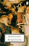 My Apprenticeship (Penguin Twentieth Century Classics) (0140182845) by Gorky, Maxim
