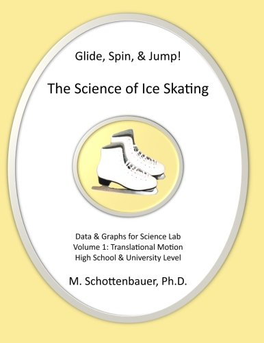 Glide, Spin, & Jump: The Science Of Ice Skating: Volume 1: Data And Graphs For Science Lab: Translational (Straight-Line) Motion