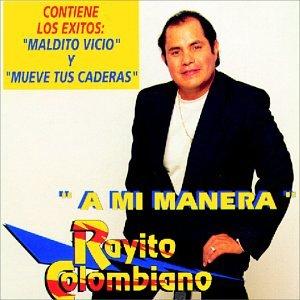 Rayito Colombiano - Mi Manera - Amazon.com Music