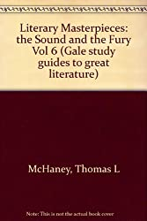 """Literary Masterpieces: """"the Sound and the Fury"""" Vol 6 (Gale study guides to great literature)"""