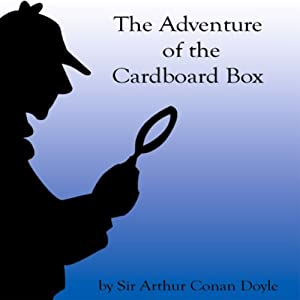 The Adventure of the Cardboard Box | [Sir Arthur Conan Doyle]