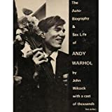img - for The Autobiography & Sex Life of Andy Warhol By John Wilcock with a cast of thousands book / textbook / text book