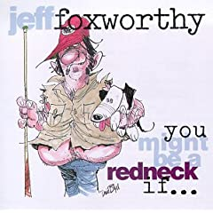 You Might Be a Redneck If: Jeff Foxworthy