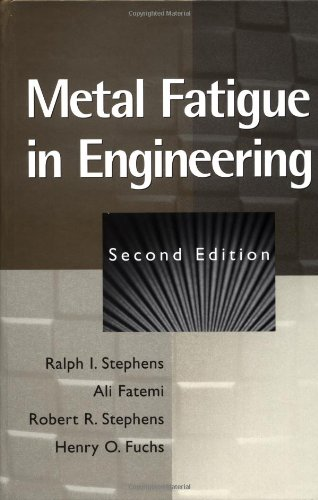 Metal Fatigue in Engineering, by Ali Fatemi