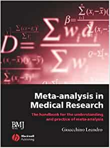Meta analysis in medical research the handbook for the understanding