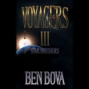 Voyagers III: Star Brothers | [Ben Bova]