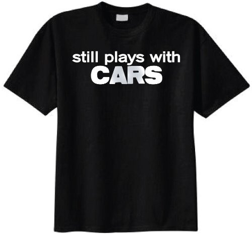 Still Plays with Cars T-shirt ( Black)
