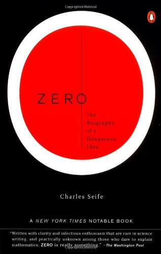 Zero: The Biography of a Dangerous Idea: Charles Seife: 9780140296471: Amazon.com: Books
