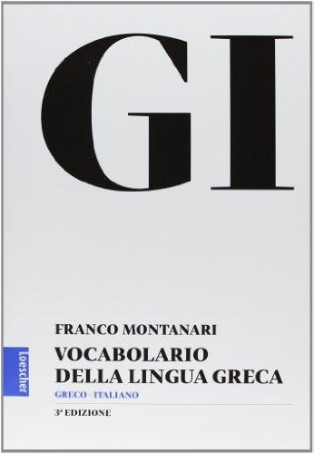 GI Vocabolario della lingua greca Con la guida all'uso del vocabolario e lessico di base Con aggiornamento onl PDF
