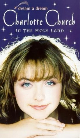 charlotte-church-dream-a-dream-in-the-holy-land-vhs
