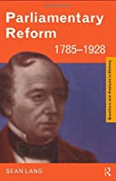 Parliamentary Reform 1785-1928 (Questions and Analysis in History)