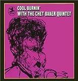 Cool Burnin' With The Chet Baker Quintet