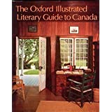 The Oxford Illustrated Literary Guide to Canada
