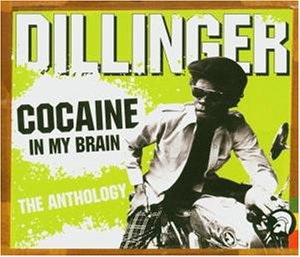 Dillinger - Cocain (in My Brain)/Anthology - Zortam Music