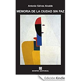 Memoria de la ciudad sin paz (RELATOS DEL FUEGO SANGUINARIO Y UN CANDOR)
