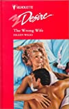 The Wrong Wife (0373596960) by Wilks, Eileen