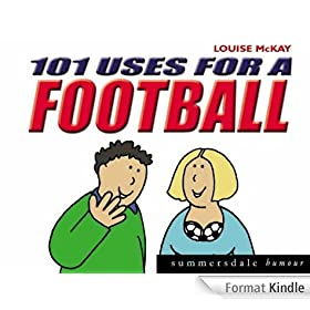 101 Uses For A Football (Summersdale humour) (English Edition)