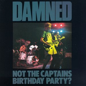 The Damned - Not The Captains Birthday Party? - Zortam Music