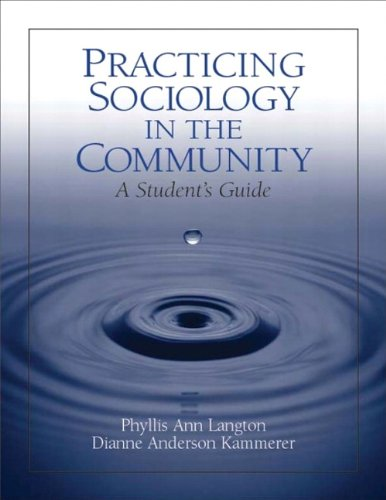 Practicing Sociology in the Community: A Student's Guide
