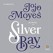 Silver Bay: A Novel | [Jojo Moyes]