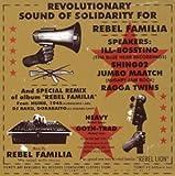 """REBEL FAMILIA presents""""SOLIDARITY"""""""