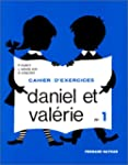 Daniel et Valrie : cahier d'exercice...