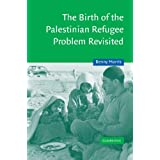 The Birth of the Palestinian Refugee Problem Revisited (Cambridge Middle East Studies)by Benny Morris