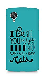 AMEZ i will see you in another life Back Cover For LG Nexus 5