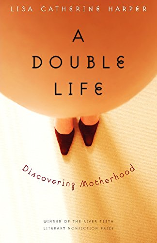 Book: A Double Life - Discovering Motherhood by Lisa Catherine Harper
