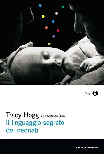 Il linguaggio segreto dei neonati Oscar saggi Vol 764 PDF