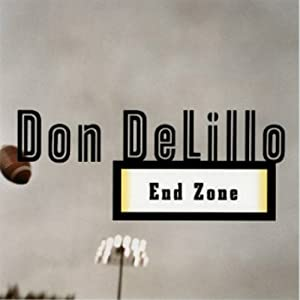 End Zone | [Don DeLillo]