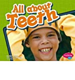 img - for All about Teeth (Pebble Plus: Healthy Teeth (Hardcover)) (Hardback) - Common book / textbook / text book