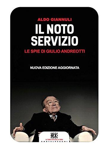 Il noto servizio: Le spie di Giulio Andreotti (RX Castelvecchi)