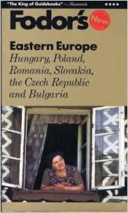 Eastern Europe: Hungary, Poland, Romania, Slovakia, the Czech Republic and Bulgaria (Fodor's Travel Guides)