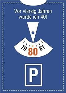 lustige einladungskarte zum 80 geburtstag im parkuhr look vor vierzig jahren wurde ich 40. Black Bedroom Furniture Sets. Home Design Ideas