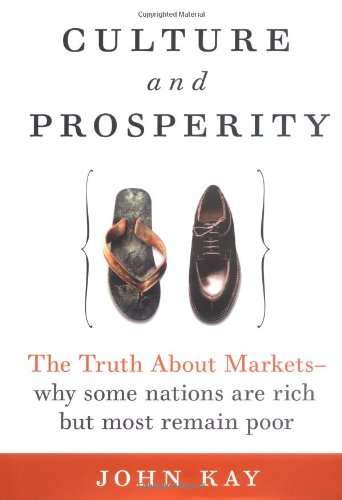 Culture and Prosperity: The Truth About Markets - Why Some Nations Are Rich but Most Remain Poor PDF